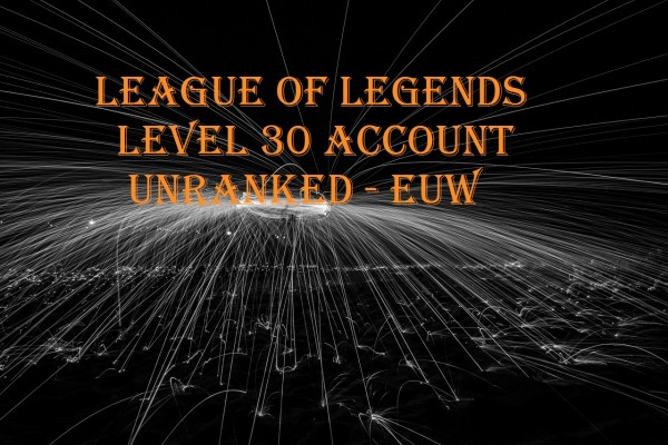 League of Legends LeveL 30 Account EUW unranked