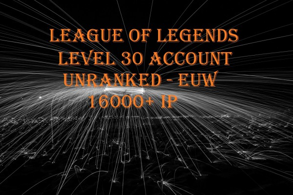 League of Legends LeveL 30 Account 16000+ BE EUW unranked (Lol lvl 30 smurf acc)